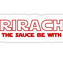 Sriracha May The Sauce Be With You Sticker