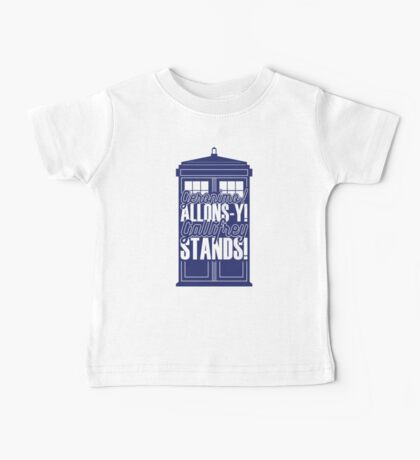 """Doctor Who - """"Geronimo! Allons-y! Gallifrey Stands!"""" Baby Tee"""