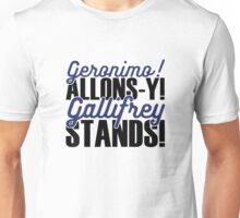 "Doctor Who - ""Geronimo! Allons-y! Gallifrey Stands!"" Unisex T-Shirt"