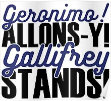 """Doctor Who - """"Geronimo! Allons-y! Gallifrey Stands!"""" Poster"""
