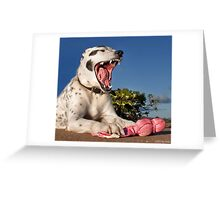 A yawn may not be polite, but at least it is my honest opinion. Greeting Card