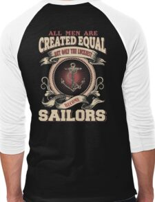 All Men Are Created Equal,The Best Are Born As Sailors Men's Baseball ¾ T-Shirt