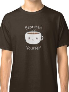 Funny Espresso Yourself Coffee Pun T-Shirt Classic T-Shirt
