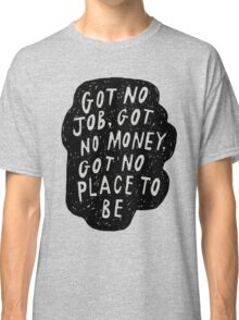 My Life Right Now Classic T-Shirt