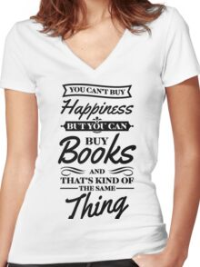 You Can't Buy Happiness But You Can Buy Books Book Shirts Women's Fitted V-Neck T-Shirt