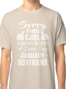 This Girl Is Taken By A Sexy January Boyfriend Classic T-Shirt
