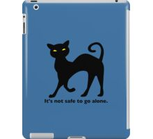 Not Safe to Go Alone Black Cat iPad Case/Skin