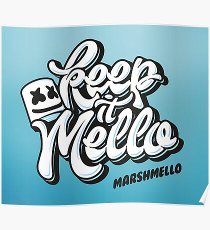Marshmello keep it Mello Poster