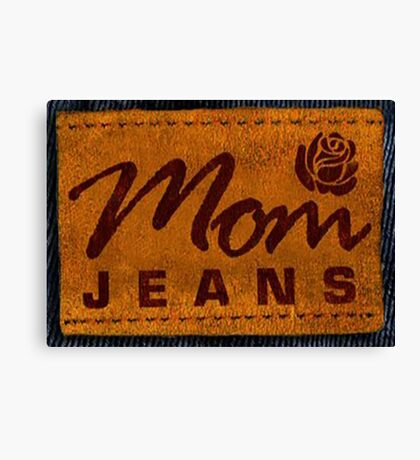 mom jeans  Canvas Print