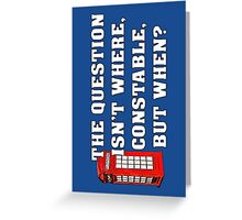 The Question Isn't Where... Greeting Card
