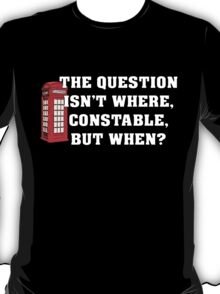 The Question Isn't Where... T-Shirt