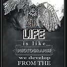 Life is like photography by Jenny Wood
