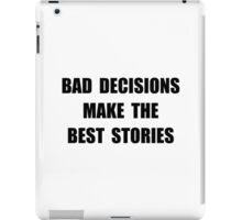 Bad Decisions iPad Case/Skin