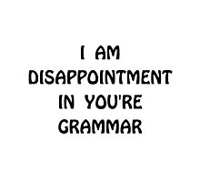 Disappointment Grammar Photographic Print