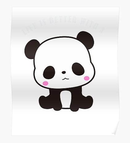 Cute Life Is Better With A Panda Animal Bear Love Poster
