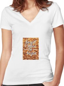 Insert Coffee to Begin Women's Fitted V-Neck T-Shirt