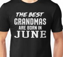 The Best GRANDMAS  Are Born In June Unisex T-Shirt