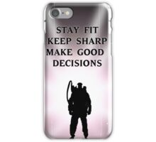 Stay Fit, Keep Sharp, Make Good Decisions iPhone Case/Skin