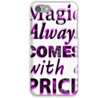 Once Upon A Time: Magic Always Comes With A Price - Black iPhone Case/Skin