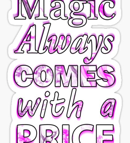 Once Upon A Time: Magic Always Comes With A Price - White Sticker