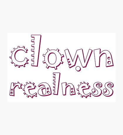 Clown Realness [Drag Race] Photographic Print