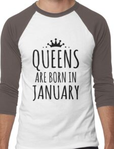 QUEENS ARE BORN IN JANUARY Men's Baseball ¾ T-Shirt