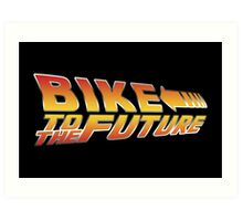 Bike To The Future Art Print