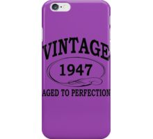 Vintage 1947 Aged To Perfection iPhone Case/Skin