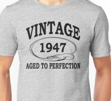 Vintage 1947 Aged To Perfection Unisex T-Shirt