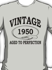 Vintage 1950 Aged To Perfection T-Shirt