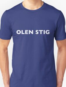 I AM THE STIG - Finnish White Writing Unisex T-Shirt
