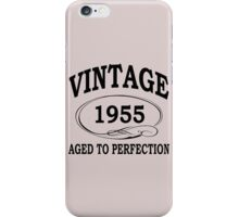 Vintage 1955 Aged To Perfection iPhone Case/Skin