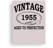 Vintage 1955 Aged To Perfection Canvas Print