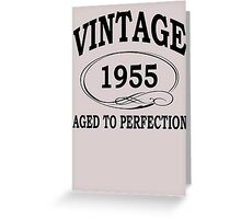 Vintage 1955 Aged To Perfection Greeting Card