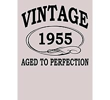 Vintage 1955 Aged To Perfection Photographic Print