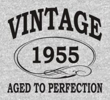 Vintage 1955 Aged To Perfection by johnlincoln2557