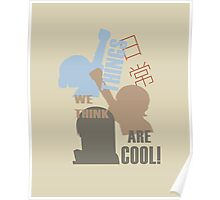 Things we think are Cool Shirt! Poster