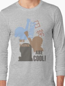 Things we think are Cool Shirt! Long Sleeve T-Shirt