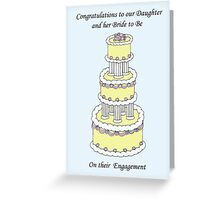 Congratulations to our Daughter and Bride to Be on their Engagement. Greeting Card