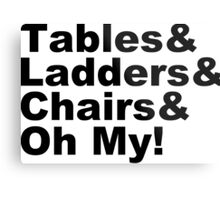Wrestling - Tables & Ladders & Chairs, OH MY! Metal Print