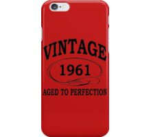 Vintage 1961 Aged To Perfection iPhone Case/Skin