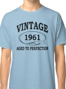 Vintage 1961 Aged To Perfection Classic T-Shirt