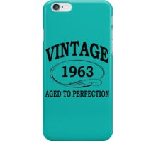 Vintage 1963 Aged To Perfection iPhone Case/Skin