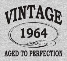 Vintage 1964 Aged To Perfection by johnlincoln2557