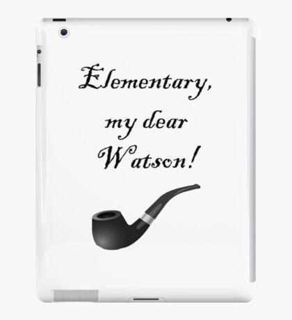 Elementary, my dear Watson! iPad Case/Skin