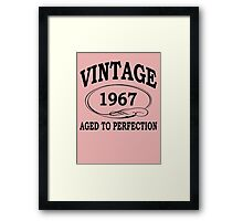 Vintage 1967 Aged To Perfection Framed Print