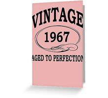 Vintage 1967 Aged To Perfection Greeting Card
