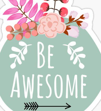 Be Awesome Boho Floral Design Sticker