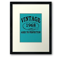 Vintage 1968 Aged To Perfection Framed Print