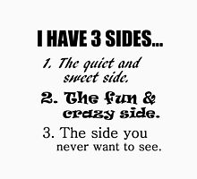 I HAVE 3 SIDES... Womens Fitted T-Shirt